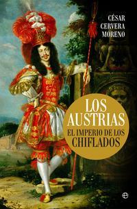 Libro LOS AUSTRIAS: EL IMPERIO DE LOS CHIFLADOS