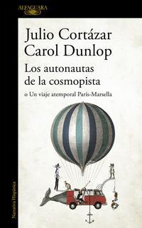 Libro LOS AUTONAUTAS DE LA COSMOPISTA: O UN VIAJE ATEMPORAL PARIS- MARSELLA
