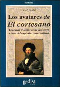 Libro LOS AVATARES DE EL CORTESANO: LECTURAS Y LECTORES DE UN TEXTO CLA VE DEL ESPIRITU RENACENTISTA