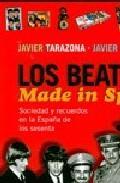 Libro LOS BEATLES MADE IN SPAIN: SOCIEDAD Y RECUERDOS EN LA ESPAÑA DE L OS SESENTA