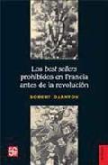 Libro LOS BEST SELLERS PROHIBIDOS EN FRANCIA ANTES DE LA REVOLUCION
