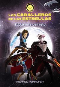 Libro LOS CABALLEROS DE LAS ESTRELLAS 3: EL PLANETA DE HIELO