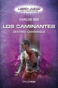 Libro LOS CAMINANTES. DESTINO: CARRANQUE