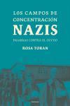 Libro LOS CAMPOS DE CONCENTRACION NAZIS: PALABRAS CONTRA EL OLVIDO