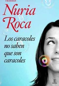 Libro LOS CARACOLES NO SABEN QUE SON CARACOLES
