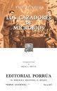 Libro LOS CAZADORES DE MICROBIOS