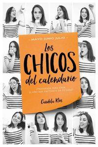 Libro LOS CHICOS DEL CALENDARIO 3: MAYO, JUNIO Y JULIO
