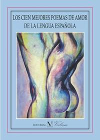 Libro LOS CIEN MEJORES POEMAS DE AMOR DE LA LENGUA ESPAÑOLA