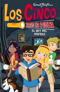 Libro LOS CINCO TRAS LA PISTA: EL REY DEL DISFRAZ