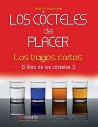Libro LOS COCTELES DEL PLACER: LOS TRAGOS CORTOS: EL LIBRO DE LOS COCTE LES 3