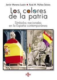 Libro LOS COLORES DE LA PATRIA: SIMBOLOS NACIONALES EN LA ESPAÑA CONTEMPORANEA