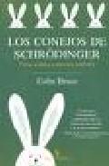 Libro LOS CONEJOS DE SCHRÖDINGER: ISICA CUANTICA Y UNIVERSOS PARALELOS