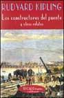 Libro LOS CONSTRUCTORES DEL PUENTE Y OTROS RELATOS