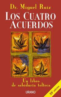 Libro LOS CUATRO ACUERDOS: UN LIBRO DE SABIDURIA TOLTECA