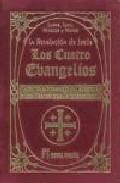 Libro LOS CUATRO EVANGELIOS: LA REVELACION DE JESUS. LAS PALABRAS DEL M AESTRO Y LOS HECHOS QUE LE PRECEDIERON