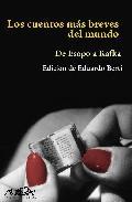 Libro LOS CUENTOS MAS BREVES DEL MUNDO: DE ESOPO A KAFKA