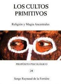 Libro LOS CULTOS PRIMITIVOS: RELIGION Y MAGIA ANCESTRALES