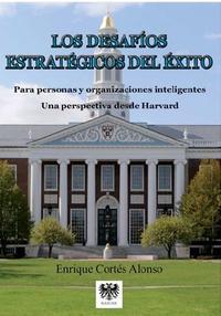 Libro LOS DESAFIOS ESTRATEGICOS DEL EXITO PARA PERSONAS Y ORGANIZACIONES INTELIGENTES