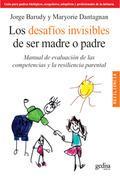 Libro LOS DESAFIOS INVISIBLES DE SER MADRE O PADRE: MANUAL DE EVALUACUI ON DE LAS COMPETENCIAS Y LA RESILENCIA PARENTAL