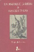 Libro LOS DESASTRES DE LA GUERRA DE FRANCISCO DE GOYA