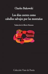 Libro LOS DIAS CORREN COMO CABALLOS SALVAJES POR LAS MONTAÑAS