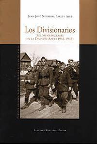 Libro LOS DIVISIONARIOS: SOLDADOS BALEARES EN LA DIVISION AZUL