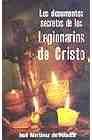 Libro LOS DOCUMENTOS SECRETOS DE LOS LEGIONARIOS DE CRISTO
