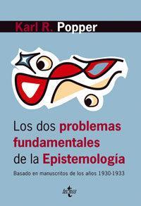 Libro LOS DOS PROBLEMAS FUNDAMENTALES DE LA EPISTEMOLOGIA: BASADO EN MA NUSCRITOS DE LOS AÑOS 1930-1933