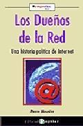 Libro LOS DUEÑOS DE LA RED: UNA HISTORIA POLITICA DE INTERNET