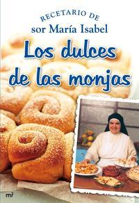 Libro LOS DULCES DE LAS MONJAS: RECETARIOS DE SOR MARIA ISABEL