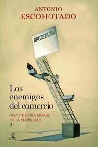 Libro LOS ENEMIGOS DEL COMERCIO II: HISTORIA MORAL DE LA PROPIEDAD II