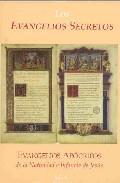 Libro LOS EVANGELIOS SECRETOS: EVANGELIOS APOCRIFOS DE LA NATIVIDAD E I NFANCIA DE JESUS