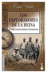 Libro LOS EXPLORADORES DE LA REINA Y OTROS AVENTUREROS VICTORIANOS
