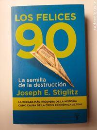 Libro LOS FELICES 90: LA SEMILLA DE LA DESTRUCCION