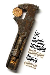 Libro LOS FILÓSOFOS TERRENALES: VIDA, TIEMPO E IDEAS DE LOS GRANDES PENSADORES DE LA ECONOMIA