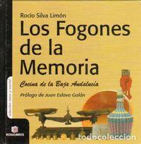 Libro LOS FOGONES DE LA MEMORIA: COCINA DE LA BAJA ANDALUCIA