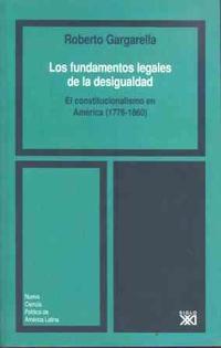 Libro LOS FUNDAMENTOS LEGALES DE LA DESIGUALDAD: EL CONSTITUCIONALISMO EN AMERICA
