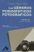 Libro LOS GENEROS PERIODISTICOS FOTOGRAFICOS