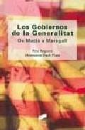 Libro LOS GOBIERNOS DE LA GENERALITAT: DE MACIA A MARAGALL