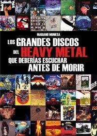 Libro LOS GRANDES DISCOS DEL HEAVY METAL QUE DEBERIAS ESCUCHAR ANTES DE MORIR