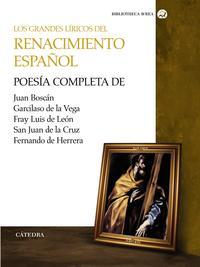 Libro LOS GRANDES LIRICOS DEL RENACIMIENTO ESPAÑOL: POESIA COMPLETA DE JUAN BOSCAN, GARCILASO DE LA VEGA, FRAY LUIS DE LEON, SAN JUAN DE LA CRUZ, FERNANDO DE HERRERA