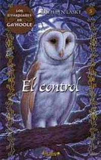 Libro LOS GUARDIANES DE GA HOOLE: EL CONTROL