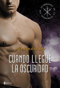 Libro LOS GUARDIANES DE LA ETERNIDAD, Nº 1: CUANDO LLEGUE LA OSCURIDAD