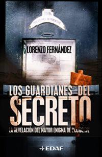 Libro LOS GUARDIANES DEL SECRETO: LA REVELACION DEL MAYOR ENIGMA DE OCC IDENTE