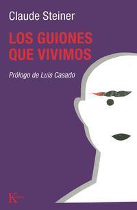 Libro LOS GUIONES QUE VIVIMOS: ANALISIS TRANSACCIONAL DE LOS GUIONES DE VIDA