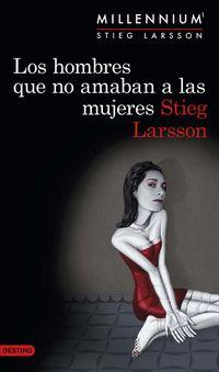 Libro LOS HOMBRES QUE NO AMABAN A LAS MUJERES (MILLENNIUM #1)