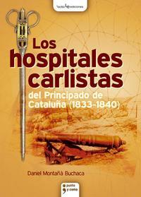 Libro LOS HOSPITALES CARLISTAS DEL PRINCIPADO DE CATALUÑA