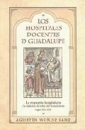 Libro LOS HOSPITALES DOCENTES DE GUADALUPE: LA RESPUESTA HOSPITALARIA A LA EPIDEMIA DE BUBAS DEL RENACIMIENTO