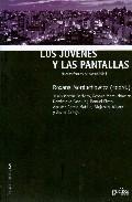Libro LOS JOVENES Y LAS PANTALLAS: NUEVAS FORMAS DE SOCIABILIDAD