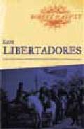 Libro LOS LIBERTADORES: LA LUCHA POR LA INDEPENDENCIA DE AMERICA LATINA